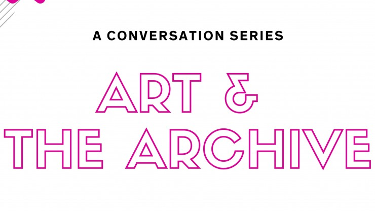 "Banner image with the main title, ""Art & The Archive"" and subtitle ""A Conversation Series"""
