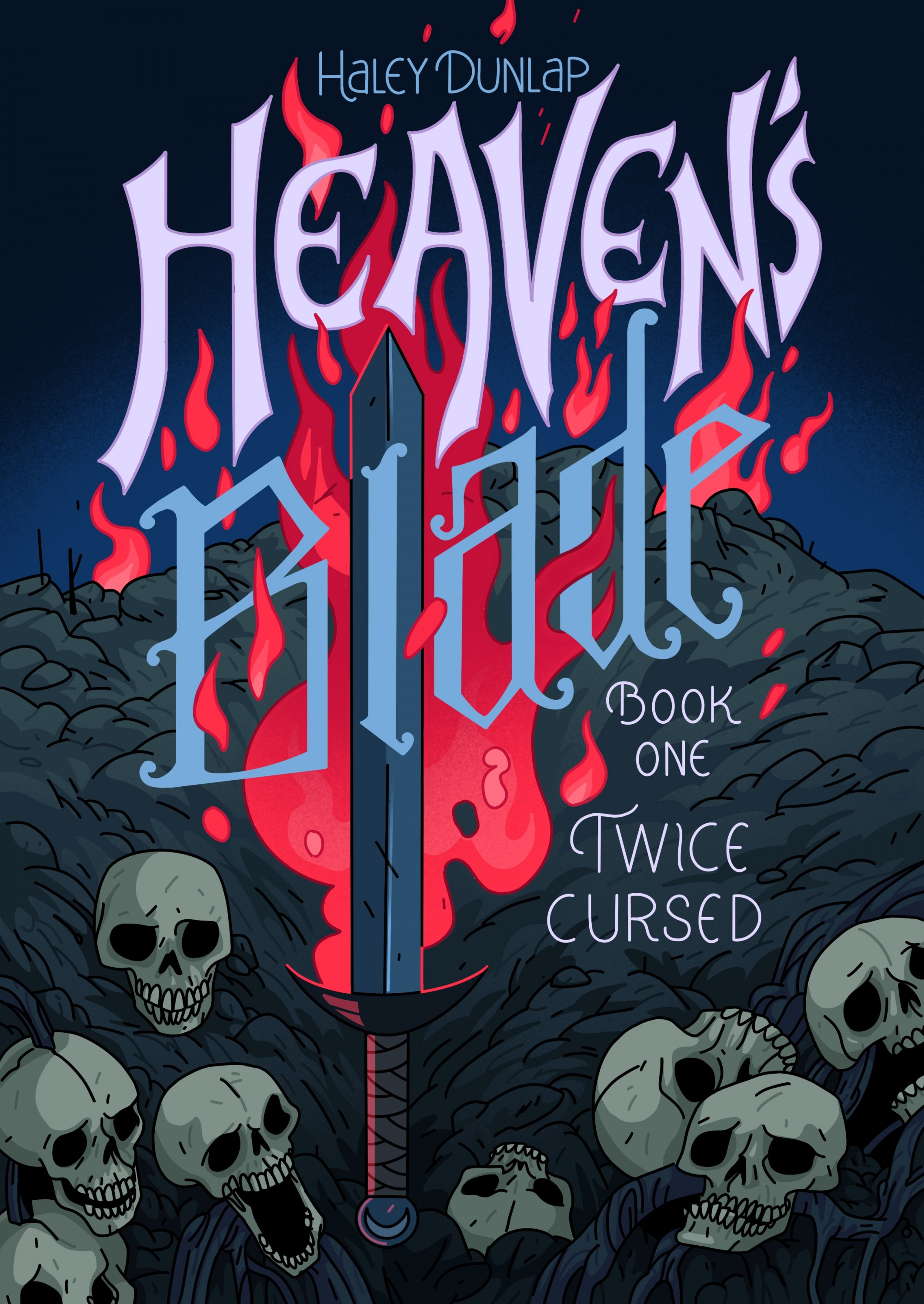 """""""Heaven's Blade"""" Written in a gothic style hand lettering in a pale pink and baby blue. Behind this text is a broad sword on fire with a pink/ orange flame. The background is a pile of blueish green  stones and gray green skulls at the bottom of the image"""
