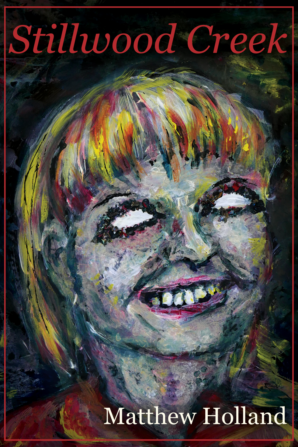 """Acrylic portrait of a smiling figure with white glowing eyes. Text: """"Stillwood Creek"""" """"Matthew Holland"""""""