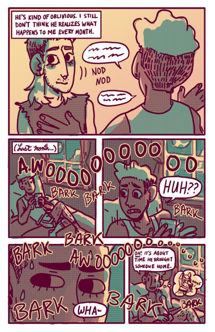 pg 6: Wyatt listens to Jeremy try to give advice despite not knowing Wyatt is a werewolf. Flashback to last month: Jeremy is confused about the howling he hears through the wall until he comes to the conclusion that Wyatt is seeing a furry.