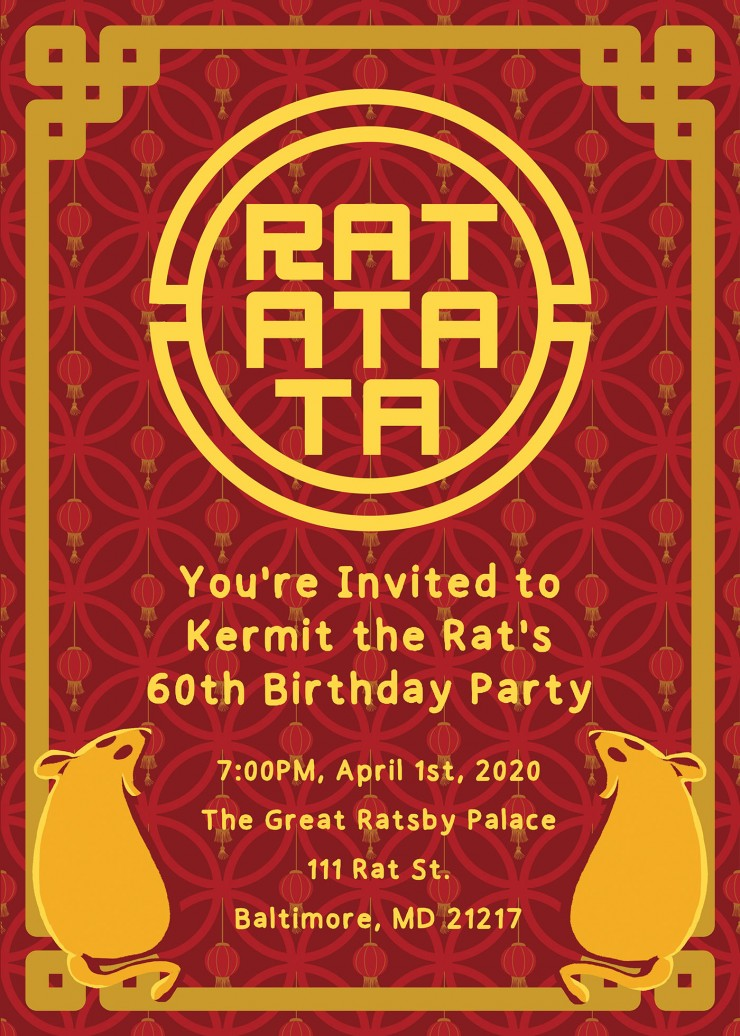 "The ""Ratatata"" Invitation was created as a birthday invitation card surrounding the theme of Lunar New Year and for my friend's pet rat named Kermit. A golden border lines the edges of the card and a large ""Ratatata"" logo in the middle"