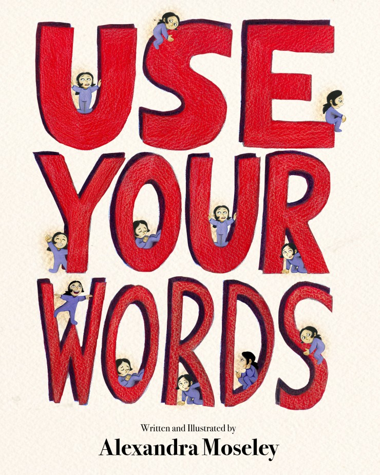 Use Your Words by Alex Moseley, cover for wordless picture book