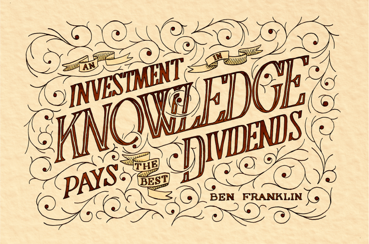 "A quote surrounded by decorative swirls reading, ""An Investment in knowledge pays the best dividends    - Benjamin Franklin"" The background is a light brown."