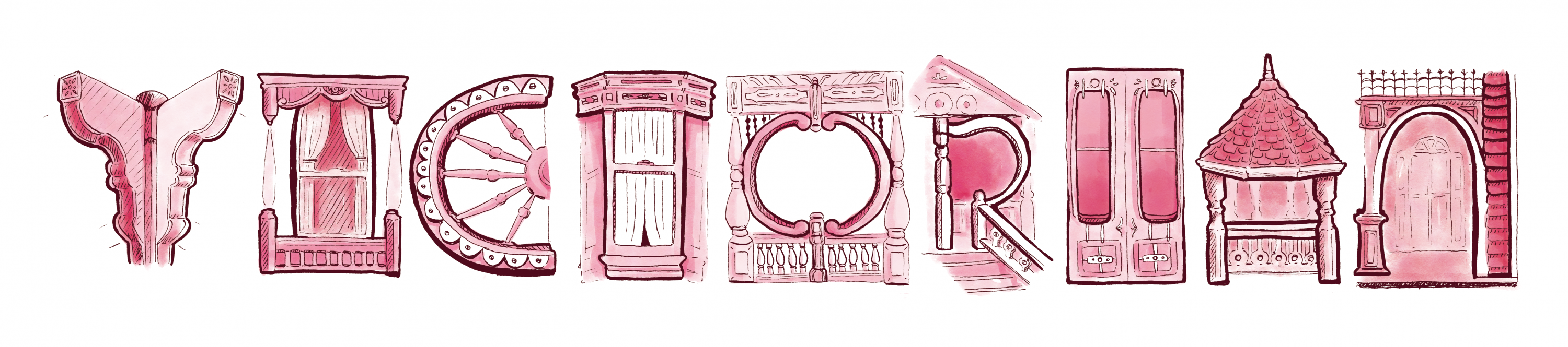"The word ""Victorian"" made out of several architectural details of Victorian 'Painted Lady' style houses. Colored in a soft pink with black linework."