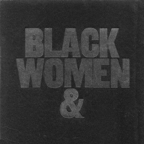 "Letter pressed text that reads ""Black Women &"""